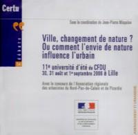 Ville Changement de Nature Ou Commentl'Envie de Nature Influence l'Urbain Débats Certu N  54 Amenage