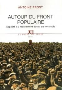 Autour du Front populaire : Aspects du mouvement social au XXe siècle