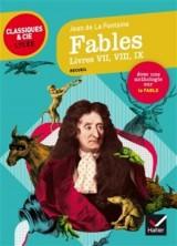 Fables, Livres VII, VIII, IX (La Fontaine): suivi d'une anthologie sur le genre de la fable [Poche]