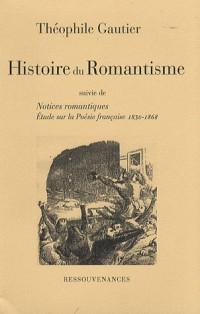 Histoire du Romantisme : Suivie de Notices romantiques et d'une étude sur Les progrès de la poésie française depuis 1830