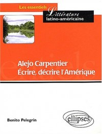 Alejo Carpentier : Ecrire, décrire l'Amérique