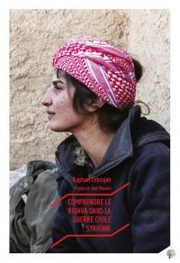 Dans la guerre civile syrienne comprendre le Rojava