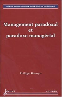 Management paradoxal et paradoxe managerial