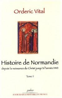 Histoire de Normandie depuis la naissance du Christ jusqu'à l'année 1140 : Tome 2