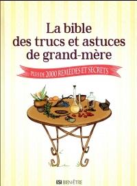 La bible des trucs et astuces de grand-mère