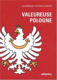 Valeureuse Pologne : Ses souverains, ses hommes d'Etat et ses personnalités remarquables