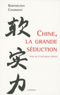 Chine, la grande séduction