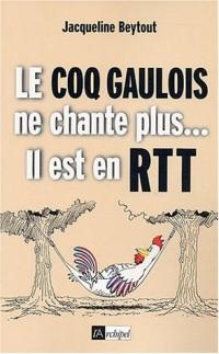Le Coq gaulois ne chante plus... il est en RTT