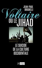 Voltaire ou le jihad : Vers le suicide de la culture européenne ?