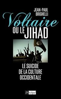 VOLTAIRE OU LE JIHAD: Vers le suicide de la culture européenne ?