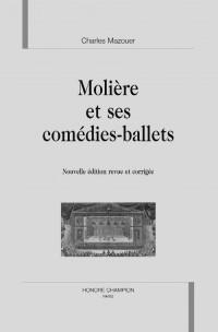 Molière et ses comédies ballets. : 2ème édition