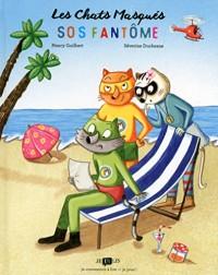 Les Chats Masqués - SOS FANTOME
