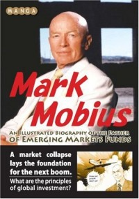 Manga Mark Mobius - An Illustrated Biography of the Father of Emerging Markets Funds
