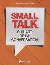 Small talk ou l'art de la conversation