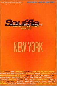 Souffle, au coeur de la génération hip-hop, entre New York et Paris, tome 1 : New York 1986-1996
