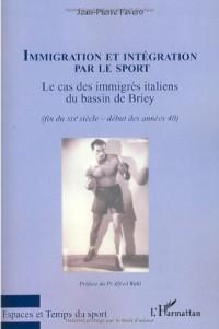 Immigration et intégration par le sport : Le cas des immigrés italiens du bassin de Briey (fin du XIXe siècle - début des années 40)
