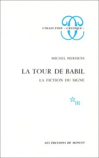 La Tour de Babil : La Fiction du signe