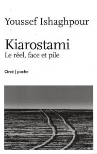 Kiarostami : Le réel, face et pile