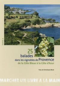 25 balades dans les vignobles de Provence : Tome 2