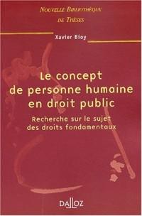 Le concept de personne humaine en droit public. Recherche sur le sujet des droits fondamentaux