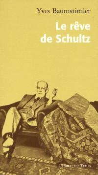 Le rêve de Schultz