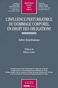 L'influence perturbatrice du dommage corporel en droit des obligations