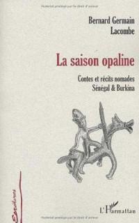 La saison opaline. Contes et récits nomades, Sénégal & Burkina