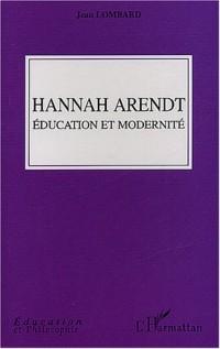Hannah Arendt : Education et modernité