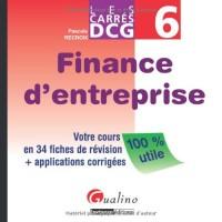 Finance d'entreprise DCG 6 : Votre cours en 34 fiches de révision + applications corrigées