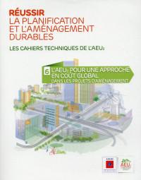 Réussir la planification et l'aménagement durables : Volume 6, L'AEU2 pour une approche en coût global dans les projets d'aménagement