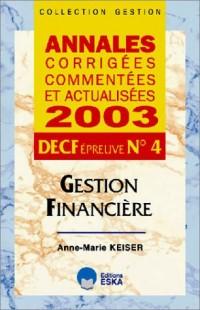 Gestion financière : Annales corrigées commentées et actualisées DECF Epreuve n°4