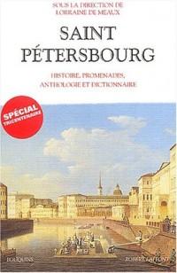 Saint-Pétersbourg : Histoire, promenades, anthologie, dictionnaire