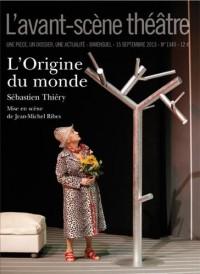 L'Avant-scène théâtre, N° 1349, 15 septembre 2013 : L'origine du monde
