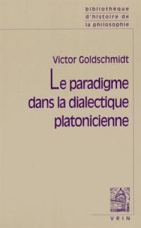 Le Paradigme Dans la Dialectique Platonicienne