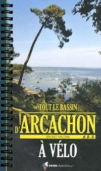 Tout le Bassin d'Arcachon a Vélo