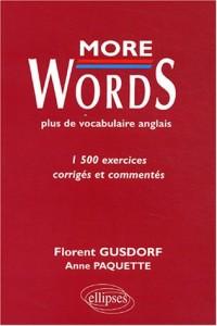 More Words : Plus de vocabulaire anglais. 1500 exercices corrigés et commentés