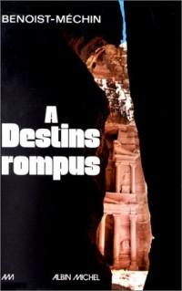 A destins rompus