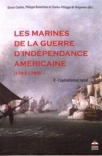 Les Marines de la guerre d'Indépendance américaine (1763-1783) : Tome 2, L'opérationnel naval