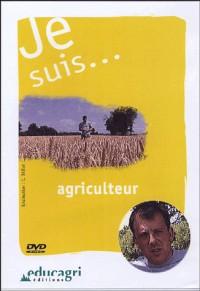 Je suis... agriculteur