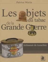 Les objets du tabac de la grande guerre : Artisanat de tranchée