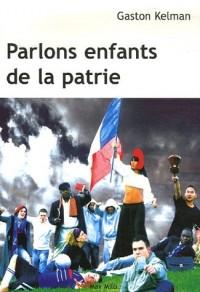 PARLONS ENFANTS DE LA PATRIE