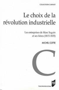 Le choix de la révolution industrielle : Les entreprises de Marc Seguin et de ses frères (1815-1835)