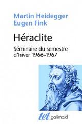 Héraclite: Séminaire du semestre d'hiver (1966-1967) [Poche]