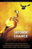 Seconde Chance: Nous avons tous deux vies, et la deuxieme commence quand on se rend compte que l'on en a qu'une...