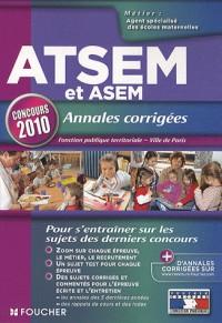 ATSEM et ASEM annales corrigées, Fonction publique territoriale et Ville de Paris : Concours de catégorie C d'agent spécialisé des écoles maternelles: ATSEM, ASEM.