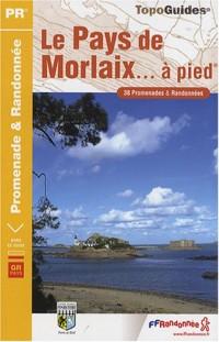 Le Pays de Morlaix à pied : 38 promenades & randonnées
