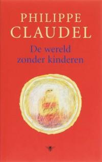 De wereld zonder kinderen / druk 1: en andere verhalen