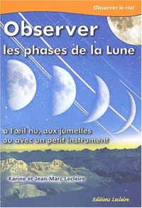 Observer les phases de la lune : a l'oeil nu, aux jumelles ou avec un petit inst