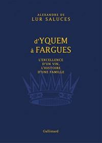 D'Yquem à Fargues: L'excellence d'un vin, l'histoire d'une famille