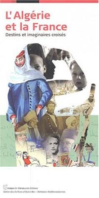 L'Algérie et la France : Destins et imaginaires croisés